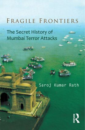 Fragile Frontiers: The Secret History of Mumbai Terror Attacks book cover