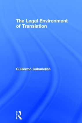 The Legal Environment of Translation: 1st Edition (Hardback) book cover
