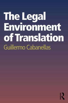 The Legal Environment of Translation: 1st Edition (Paperback) book cover
