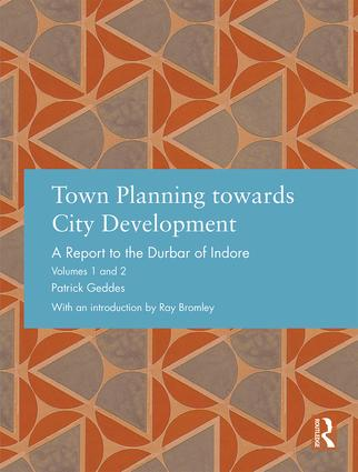 Town Planning towards City Development: A Report to the Durbar of Indore book cover