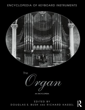 The Organ: An Encyclopedia, 1st Edition (Paperback) book cover