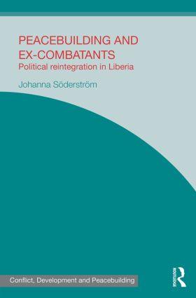 Peacebuilding and Ex-Combatants: Political Reintegration in Liberia book cover