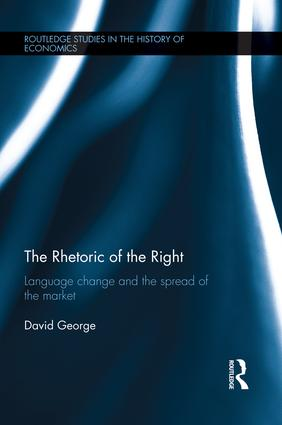The Rhetoric of the Right: Language Change and the Spread of the Market (Paperback) book cover