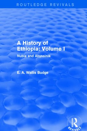 A History of Ethiopia: Volume I (Routledge Revivals): Nubia and Abyssinia, 1st Edition (Paperback) book cover