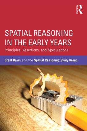 Spatial Reasoning in the Early Years: Principles, Assertions, and Speculations book cover