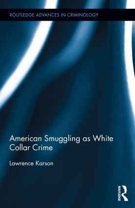 American Smuggling as White Collar Crime: 1st Edition (Hardback) book cover