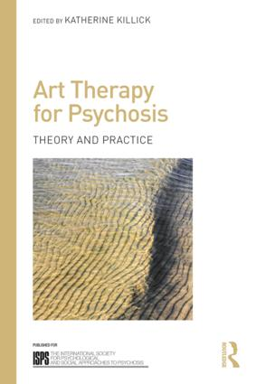 Art Therapy for Psychosis: Theory and Practice book cover
