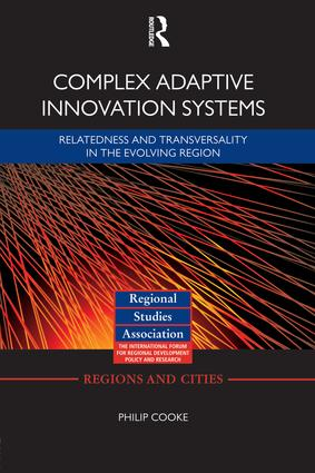 Complex Adaptive Innovation Systems: Relatedness and Transversality in the Evolving Region, 1st Edition (Paperback) book cover