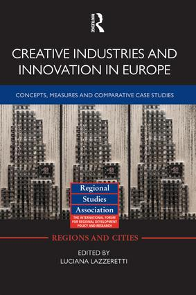 Creative Industries and Innovation in Europe: Concepts, Measures and Comparative Case Studies (Paperback) book cover