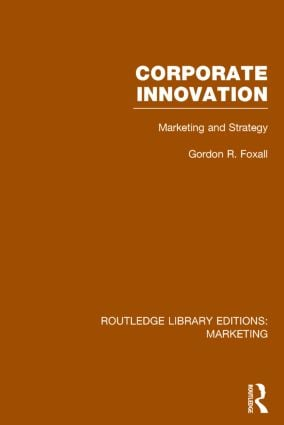 Corporate Innovation (RLE Marketing): Marketing and Strategy, 1st Edition (Hardback) book cover