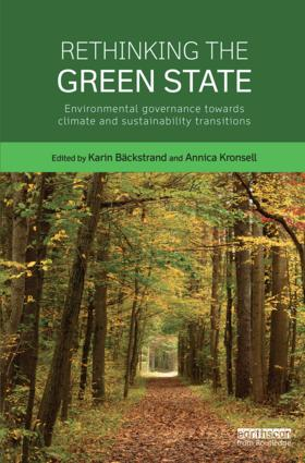 Rethinking the Green State: Environmental governance towards climate and sustainability transitions, 1st Edition (Hardback) book cover