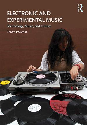 Electronic and Experimental Music: Technology, Music, and Culture, 5th Edition (Paperback) book cover