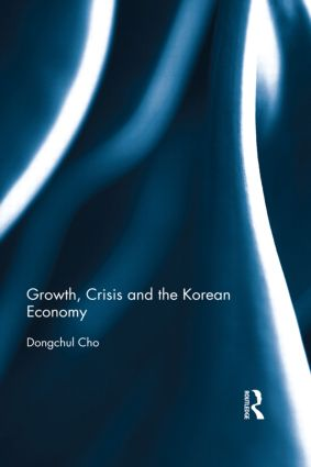 Growth, Crisis and the Korean Economy book cover