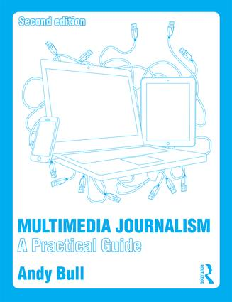 Multimedia Journalism: A Practical Guide, 2nd Edition (Paperback) book cover