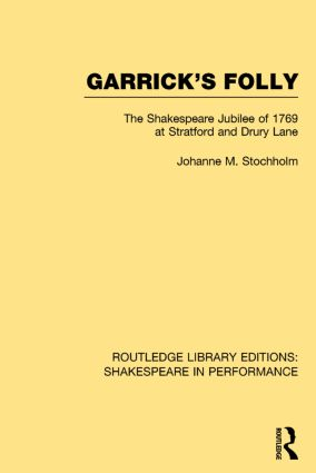 Garrick's Folly: The Shakespeare Jubilee of 1769 at Stratford and Drury Lane book cover