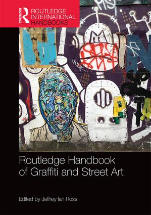 Routledge Handbook of Graffiti and Street Art: 1st Edition (Hardback) book cover