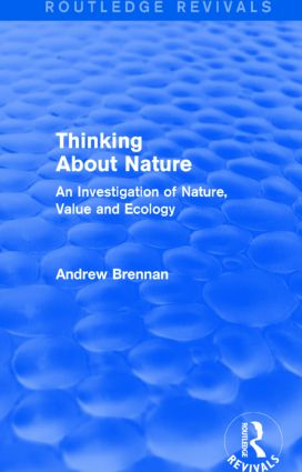 Thinking about Nature (Routledge Revivals): An Investigation of Nature, Value and Ecology book cover