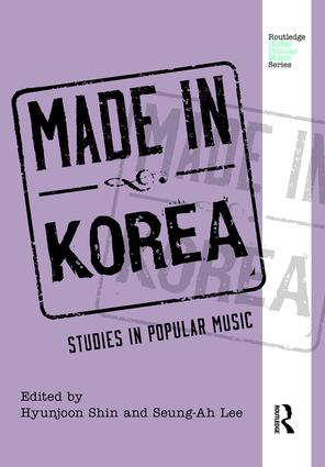 Made in Korea: Studies in Popular Music, 1st Edition (Hardback) book cover