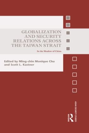 Globalization and Security Relations across the Taiwan Strait: In the shadow of China, 1st Edition (Hardback) book cover