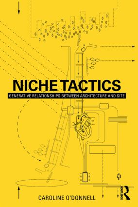Niche Tactics: Generative Relationships Between Architecture and Site book cover