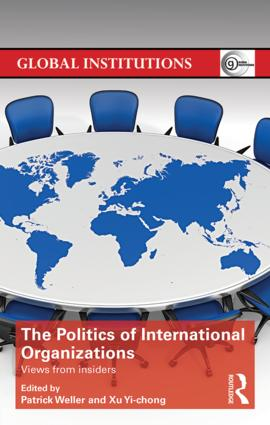 The Politics of International Organizations: Views from insiders book cover