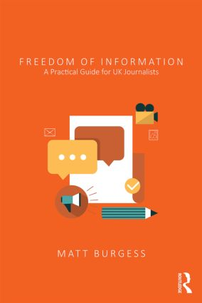 Freedom of Information: A Practical Guide for UK Journalists (Paperback) book cover