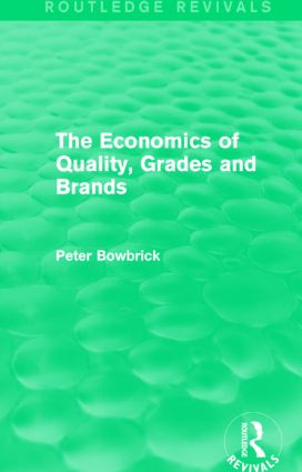 The Economics of Quality, Grades and Brands (Routledge Revivals): 1st Edition (Hardback) book cover