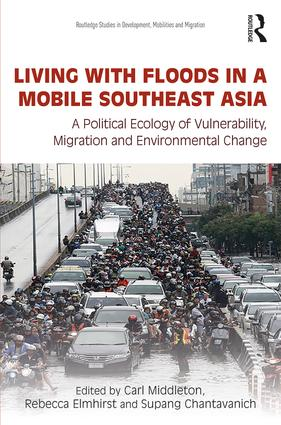 Living with Floods in a Mobile Southeast Asia: A Political Ecology of Vulnerability, Migration and Environmental Change book cover