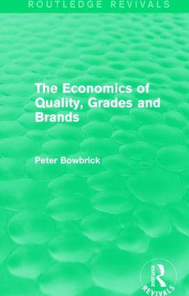 The Economics of Quality, Grades and Brands (Routledge Revivals)
