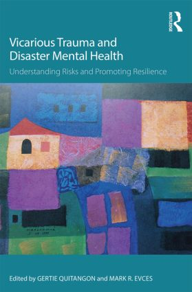 Vicarious Trauma and Disaster Mental Health: Understanding Risks and Promoting Resilience book cover