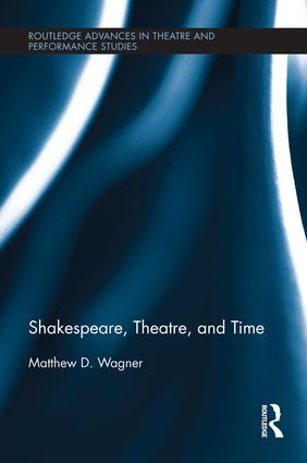 Shakespeare, Theatre, and Time book cover