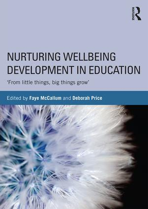 Nurturing Wellbeing Development in Education: From little things, big things grow, 1st Edition (Paperback) book cover