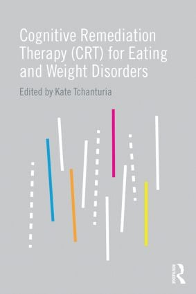 Cognitive Remediation Therapy (CRT) for Eating and Weight Disorders: 1st Edition (Paperback) book cover