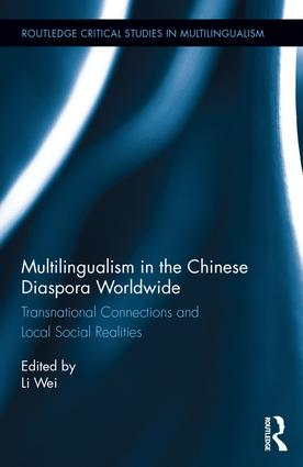 Multilingualism in the Chinese Diaspora Worldwide: Transnational Connections and Local Social Realities, 1st Edition (Hardback) book cover