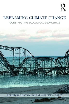 Reframing Climate Change: Constructing ecological geopolitics, 1st Edition (Paperback) book cover