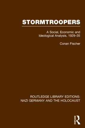 Stormtroopers (RLE Nazi Germany & Holocaust): A Social, Economic and Ideological Analysis 1929-35 book cover