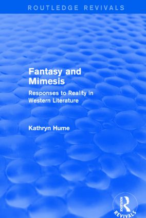 Fantasy and Mimesis (Routledge Revivals): Responses to Reality in Western Literature, 1st Edition (Hardback) book cover