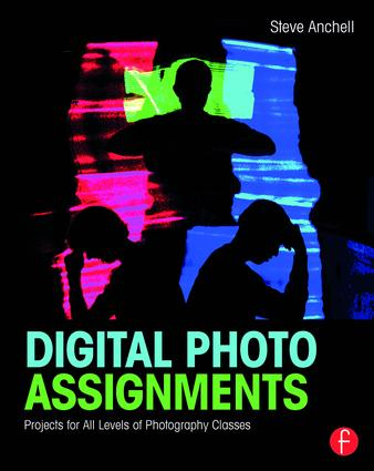 Digital Photo Assignments: Projects for All Levels of Photography Classes book cover