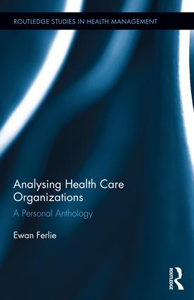 Analysing Health Care Organizations: A Personal Anthology, 1st Edition (Hardback) book cover