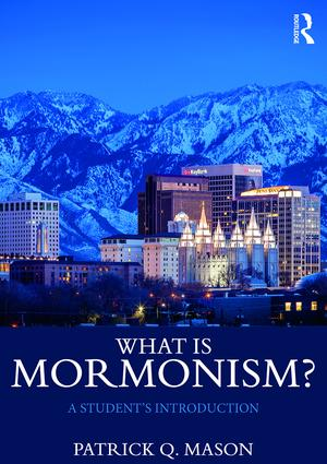 What is Mormonism?: A Student's Introduction, 1st Edition (Paperback) book cover