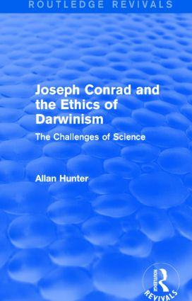 Joseph Conrad and the Ethics of Darwinism (Routledge Revivals)