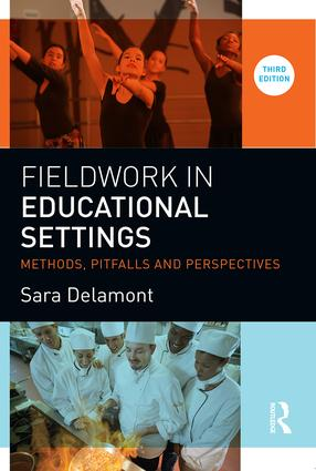 Fieldwork in Educational Settings: Methods, pitfalls and perspectives, 3rd Edition (Paperback) book cover