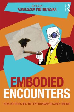 Embodied Encounters: New approaches to psychoanalysis and cinema (Paperback) book cover