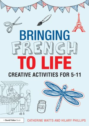 Bringing French to Life: Creative activities for 5-11 book cover