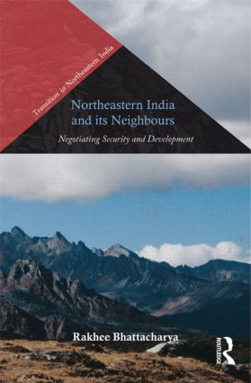 Northeastern India and Its Neighbours: Negotiating Security and Development, 1st Edition (Hardback) book cover