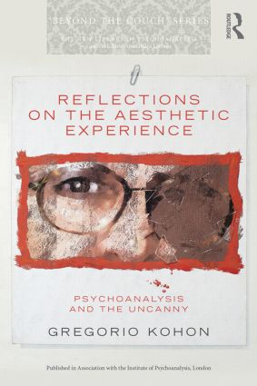 Reflections on the Aesthetic Experience: Psychoanalysis and the uncanny (Paperback) book cover