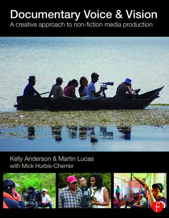 Documentary Voice & Vision: A Creative Approach to Non-Fiction Media Production book cover
