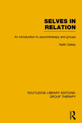 Selves in Relation: An Introduction to Psychotherapy and Groups book cover