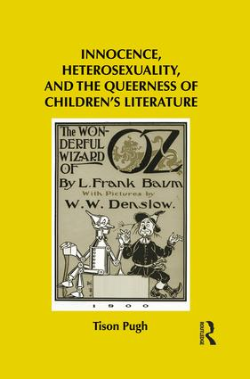 Innocence, Heterosexuality, and the Queerness of Children's Literature: 1st Edition (e-Book) book cover