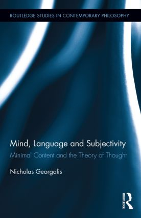 Mind, Language and Subjectivity: Minimal Content and the Theory of Thought book cover
